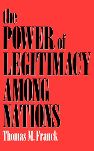 9780195061789: The Power of Legitimacy among Nations