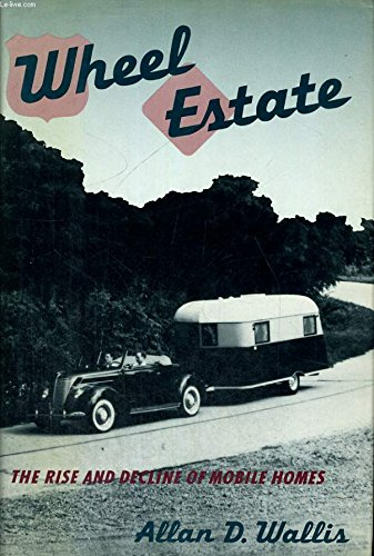 Wheel estate : the rise and decline of mobile homes