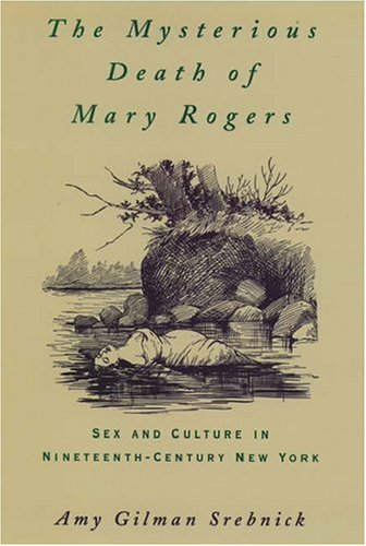 9780195062373: The Mysterious Death of Mary Rogers: The Sex and Culture in Nineteenth-Century New York (Studies in the History of Sexuality)