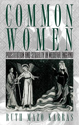 9780195062427: Common Women: Prostitution and Sexuality in Medieval England (Studies in the History of Sexuality)