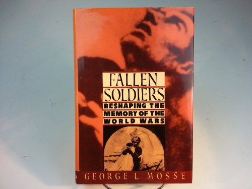 9780195062472: Fallen Soldiers: Reshaping the Memory of the World Wars