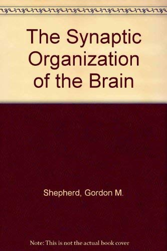 9780195062557: The Synaptic Organization of the Brain