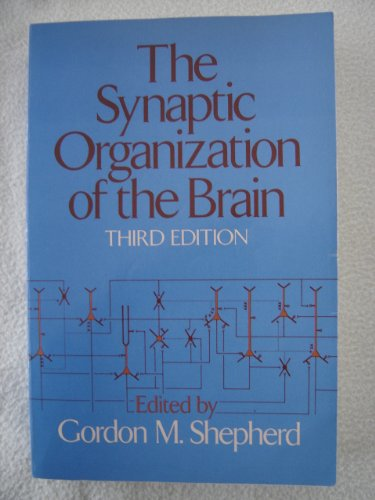 9780195062564: The Synaptic Organization of the Brain
