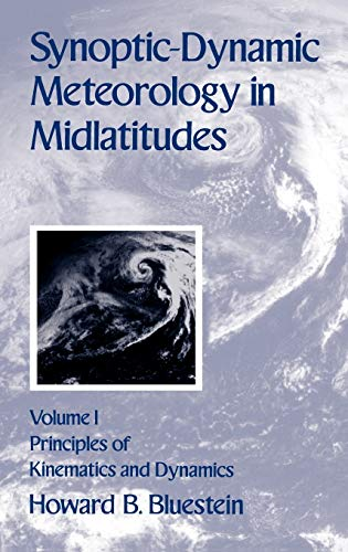 9780195062670: Synoptic-Dynamic Meteorology in Midlatitudes: Volume I: Principles of Kinematics and Dynamics: Principles of Kinematics and Dynamics Vol 1