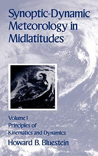 Synoptic-Dynamic Meteorology in Midlatitudes: Principles of Kinematics: Bluestein, Howard
