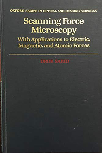 9780195062700: Scanning Force Microscopy: With Applications to Electric, Magnetic, and Atomic Forces (Oxford Series in Optical and Imaging Sciences)