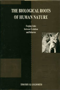 The Biological Roots of Human Nature. Forging: Goldsmith, Timothy H.