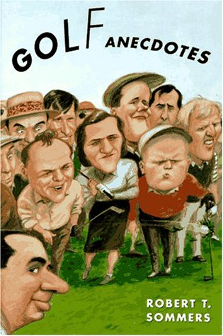 Golf Anecdotes: Sommers, Robert