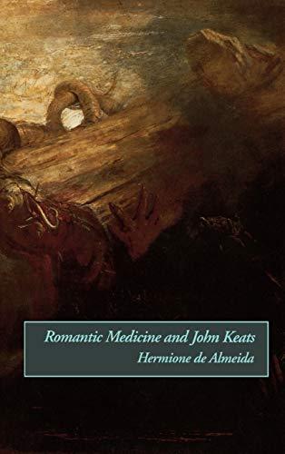 Romantic Medicine and John Keats: de Almeida, Hermione