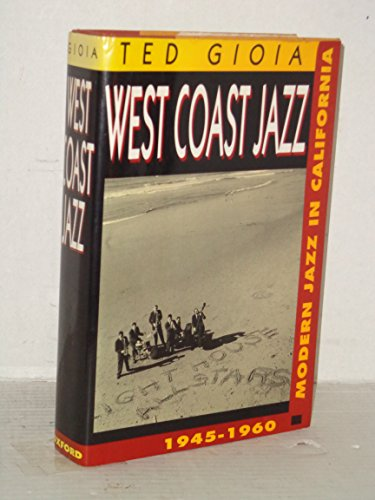 9780195063103: West Coast Jazz: Modern Jazz in California, 1945-1960