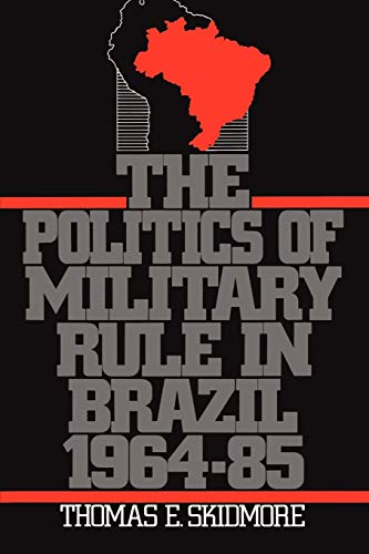 9780195063165: The Politics of Military Rule in Brazil, 1964-1985