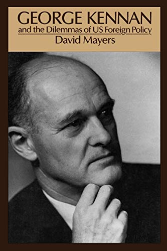 9780195063189: George Kennan and the Dilemmas of US Foreign Policy