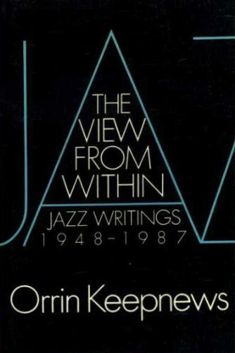 9780195063301: The View from Within: Jazz Writings, 1948-87