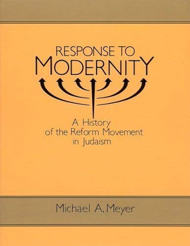 9780195063424: Response to Modernity: A History of the Reform Movement in Judaism