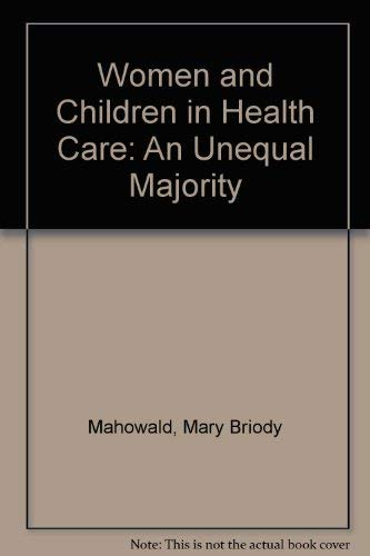 9780195063462: Women and Children in Health Care: An Unequal Majority