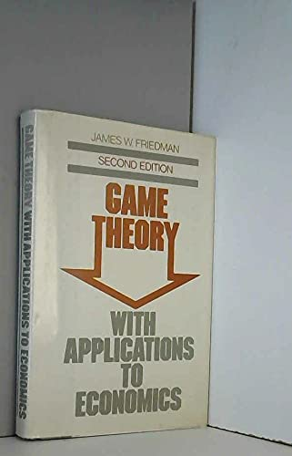 Game Theory with Applications to Economics: Friedman, James W.