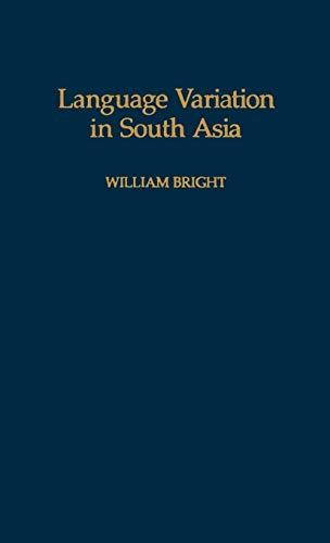 LANGUAGE VARIATION IN SOUTH ASIA: Bright, William