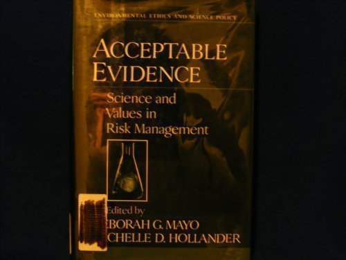 9780195063721: Acceptable Evidence: Science and Values in Risk Management (Environmental Ethics & Science Policy)