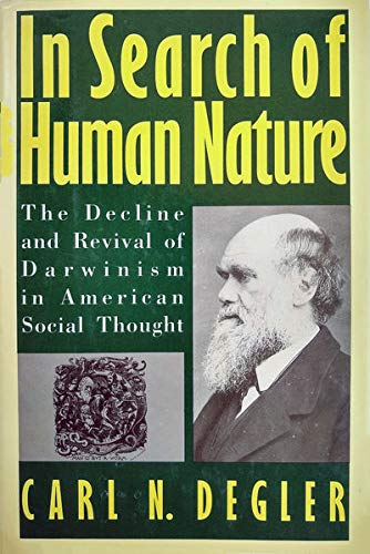 In Search of Human Nature; The Decline and Revival of Darwinism in American Social Thought