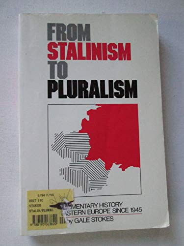 9780195063820: From Stalinism to Pluralism: A Documentary History of Eastern Europe Since 1945