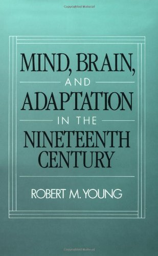 9780195063899: Mind, Brain, and Adaptation in the Nineteenth Century: Cerebral Localization and Its Biological Context from Gall to Ferrier (History of Neuroscience)