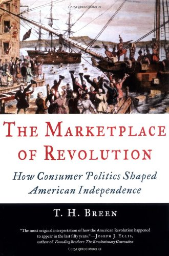 9780195063950: The Marketplace of Revolution: How Consumer Politics Shaped American Independence