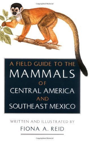 9780195064018: A Field Guide to the Mammals of Central America and Southeast Mexico