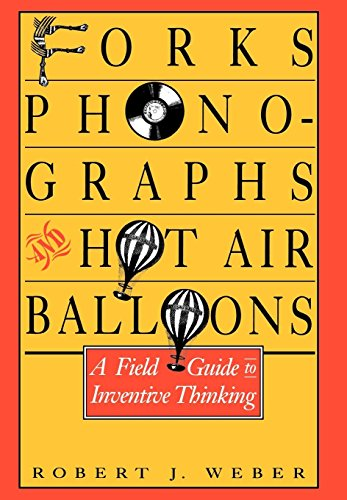 9780195064025: Forks, Phonographs, and Hot Air Balloons: A Field Guide to Inventive Thinking