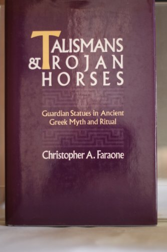 9780195064049: Talismans and Trojan Horses: Guardian Statues in Ancient Greek Myth and Ritual