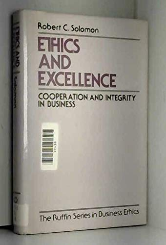 9780195064308: Ethics and Excellence: Cooperation and Integrity in Business (The Ruffin Series in Business Ethics)