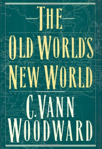 The Old World's New World (0195064518) by C. Vann Woodward