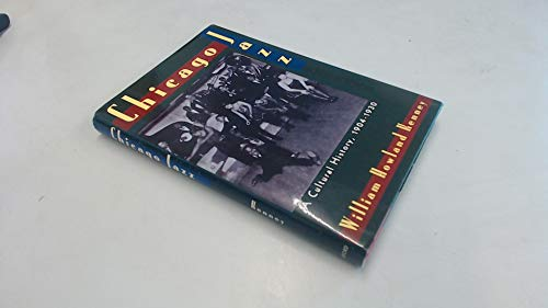 Chicago Jazz: A Cultural History, 1904-1930: Kenney, William Howland