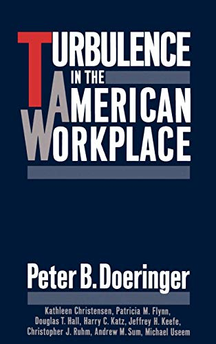 Turbulence in the American Workplace: Peter B. Doeringer,