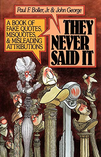 9780195064698: They Never Said It: A Book of Fake Quotes, Misquotes, and Misleading Attributions