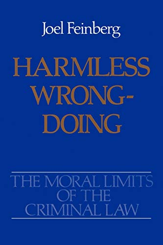 9780195064704: The Moral Limits of the Criminal Law: Harmless Wrongdoing: Harmless Wrongdoing Vol 4