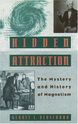 9780195064889: Hidden Attraction: The History and Mystery of Magnetism
