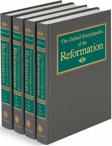 The Oxford encyclopedia of the reformation (4 vols): Hillerbrand, Hans J (editor in chief):