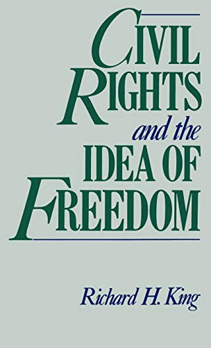 9780195065077: Civil Rights and the Idea of Freedom
