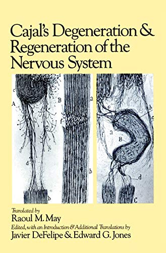 9780195065169: Cajal's Degeneration and Regeneration of the Nervous System (History of Neuroscience)