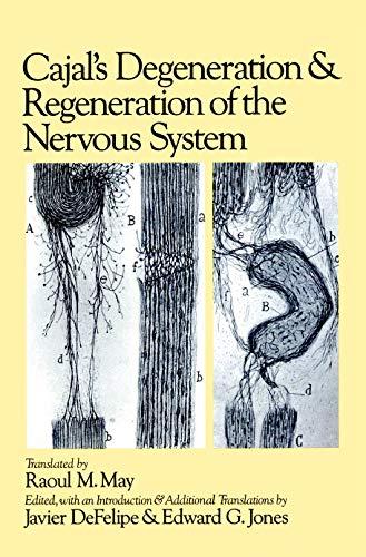 Cajal's Degeneration and Regeneration of the Nervous System (History of Neuroscience): Santiago...