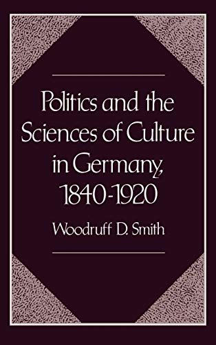 9780195065367: Politics and the Sciences of Culture in Germany, 1840-1920