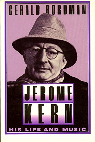 9780195065749: Jerome Kern: His Life and Music