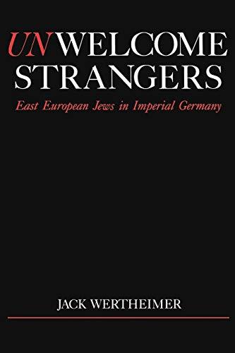 9780195065855: Unwelcome Strangers: East European Jews in Imperial Germany (Studies in Jewish History)