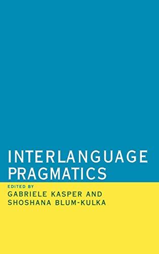 9780195066029: Interlanguage Pragmatics