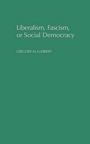 9780195066104: Liberalism, Fascism, or Social Democracy: Social Classes and the Political Origins of Regimes in Interwar Europe
