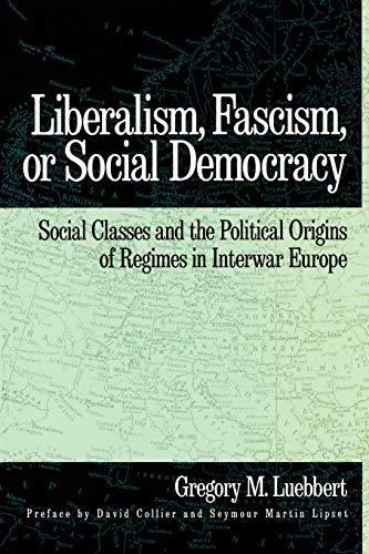 9780195066111: Liberalism, Fascism, or Social Democracy: Social Classes and the Political Origins of Regimes in Interwar Europe