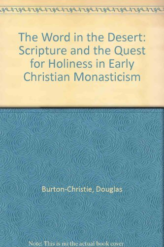 9780195066142: The Word in the Desert: Scripture and the Quest for Holiness in Early Christian Monasticism