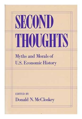 9780195066333: Second Thoughts: Myths and Morals of U.S. Economic History