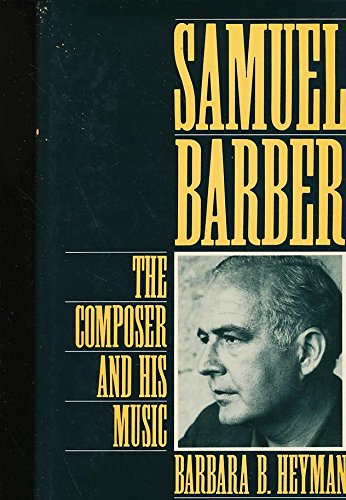 9780195066500: Samuel Barber: The Composer and His Music