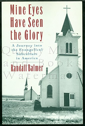 9780195066531: Mine Eyes Have Seen the Glory: A Journey into the Evangelical Subculture in America